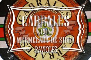 Ravioles de Cabrales con Mermelada de Sidra