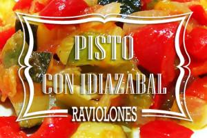 Pastafresca. Raviolones de Pisto con Idiazabal